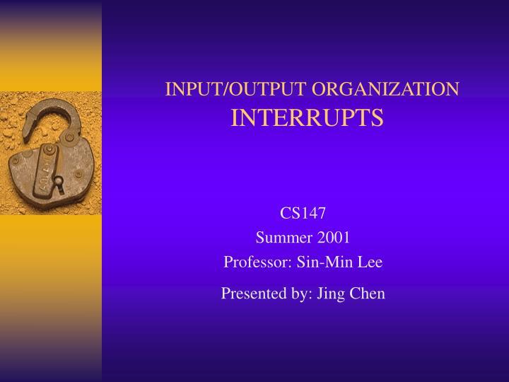input output organization interrupts