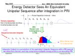 energy detector sees an equivalent unipolar sequence after integration in pri
