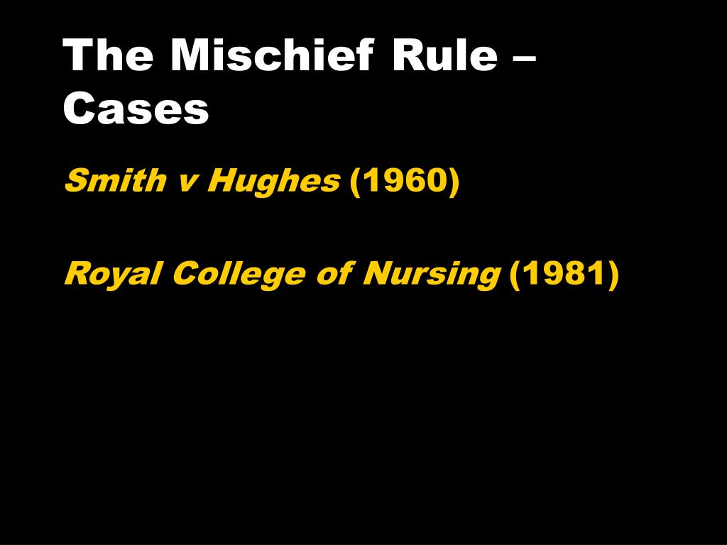 The Mischief Rule –
