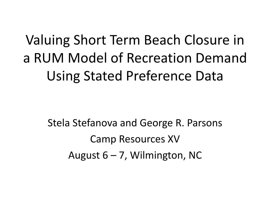 Valuing Short Term Beach Closure in a RUM Model of Recreation Demand Using Stated Preference Data