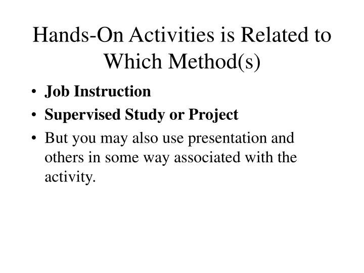 Hands-On Activities is Related to Which Method(s)