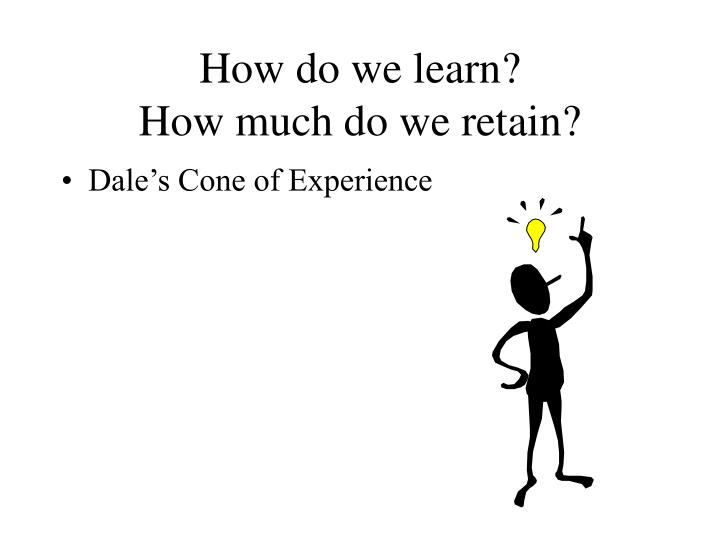 How do we learn?