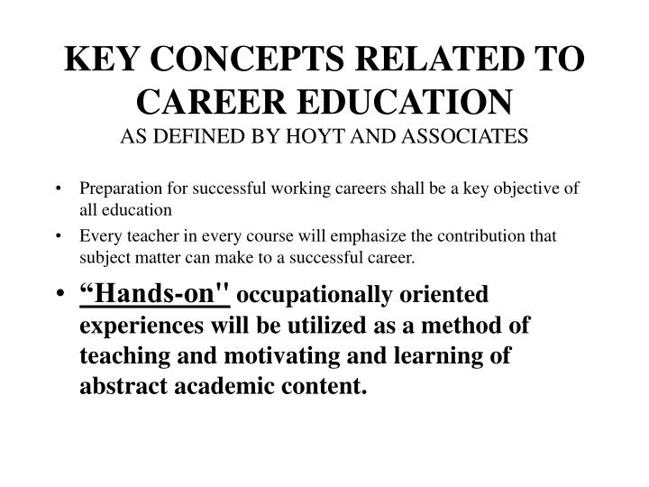 KEY CONCEPTS RELATED TO CAREER EDUCATION