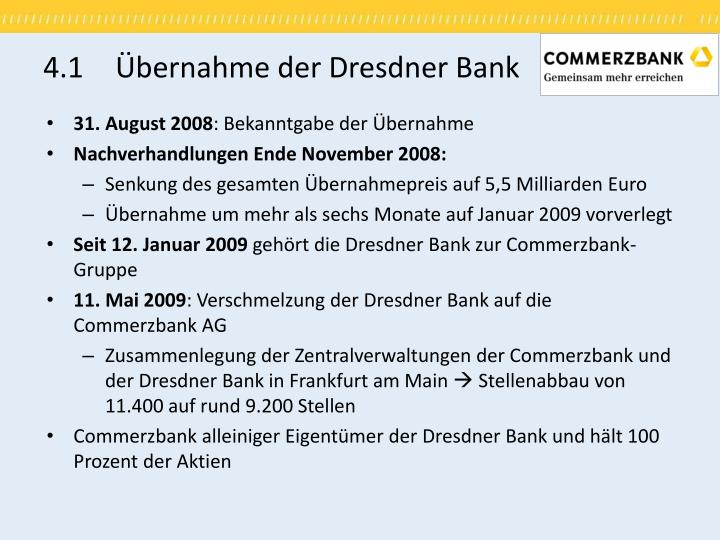 4.1Übernahme der Dresdner Bank