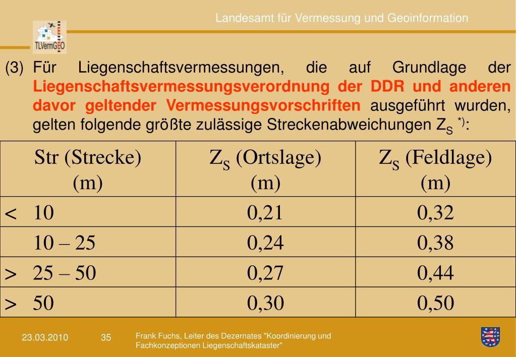 (3)Für Liegenschaftsvermessungen, die auf Grundlage der