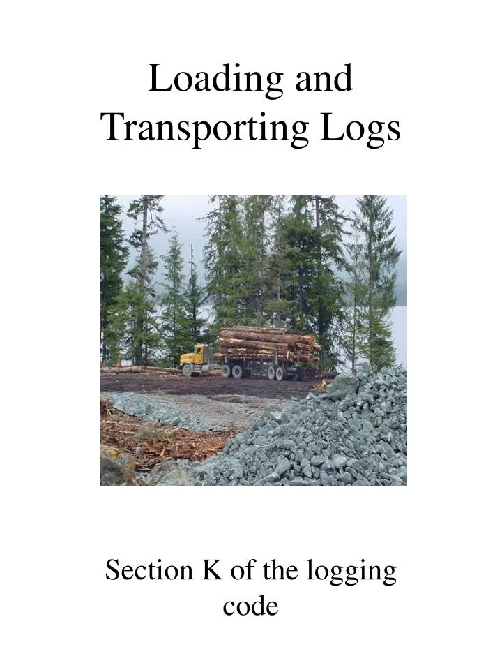 Loading and transporting logs l.jpg