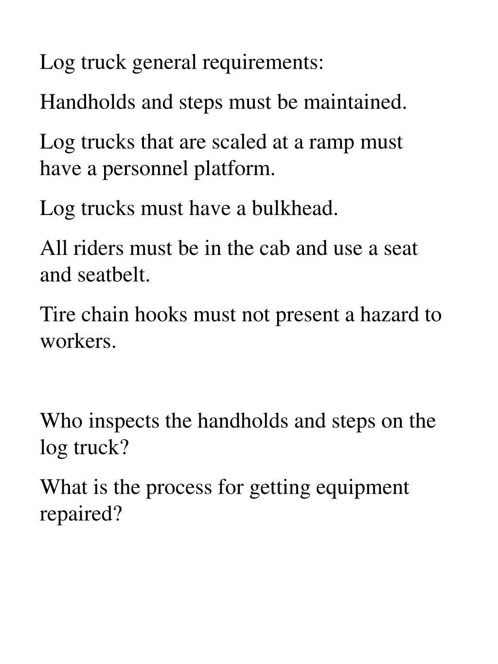 Log truck general requirements: