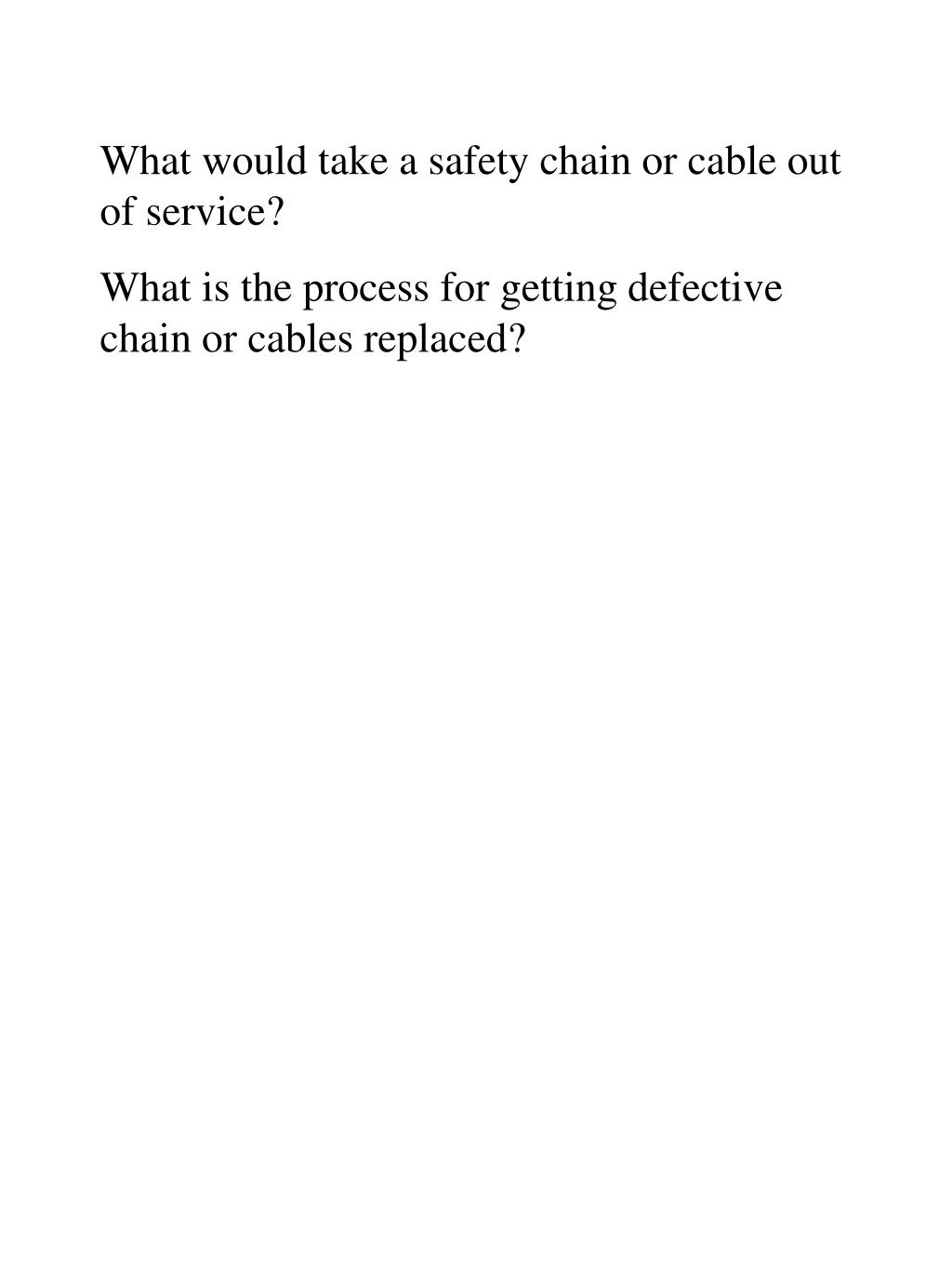 What would take a safety chain or cable out of service?