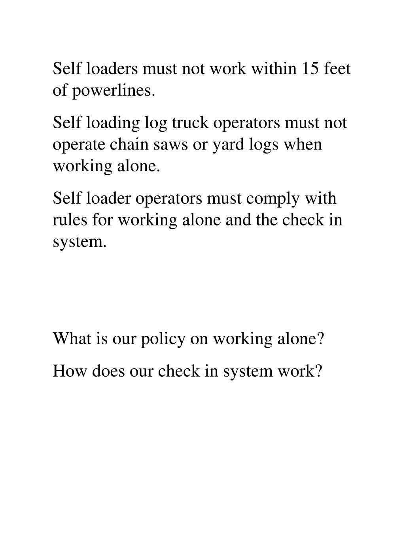 Self loaders must not work within 15 feet of powerlines.