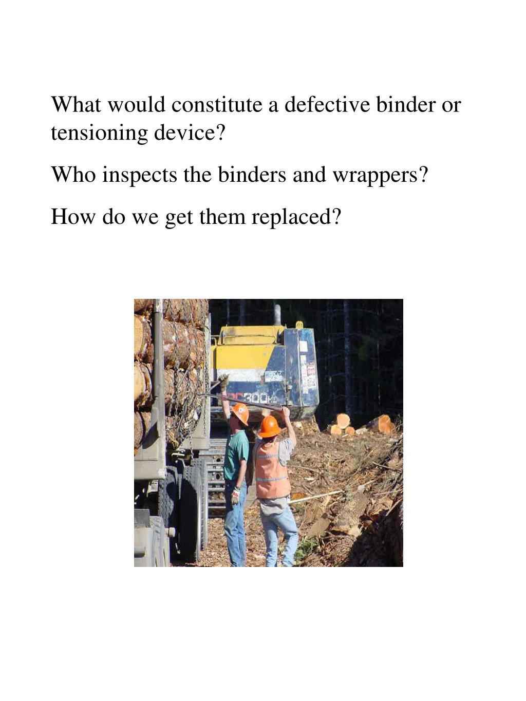 What would constitute a defective binder or tensioning device?
