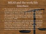 meas and the work life interface