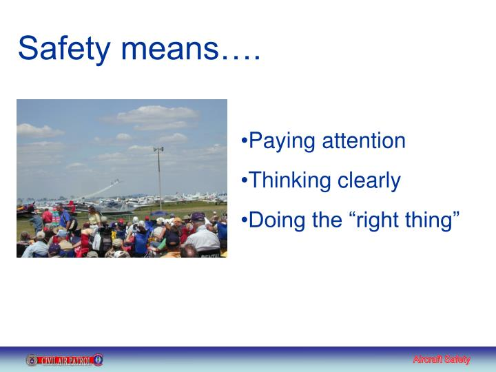 Safety means….