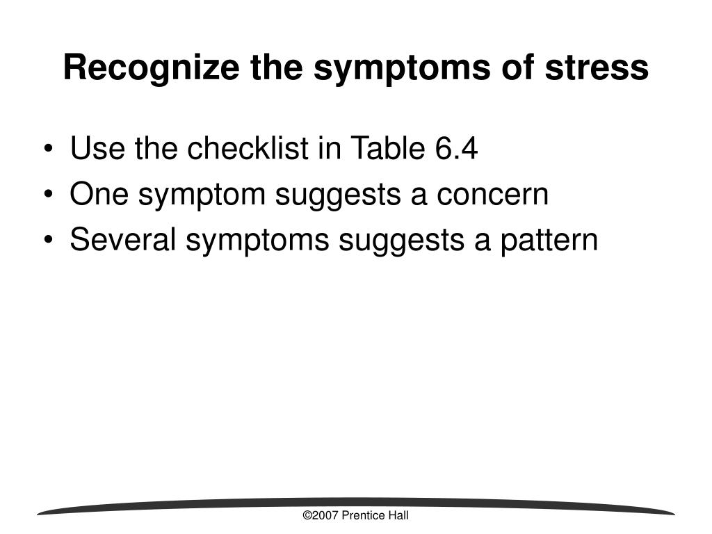 Recognize the symptoms of stress
