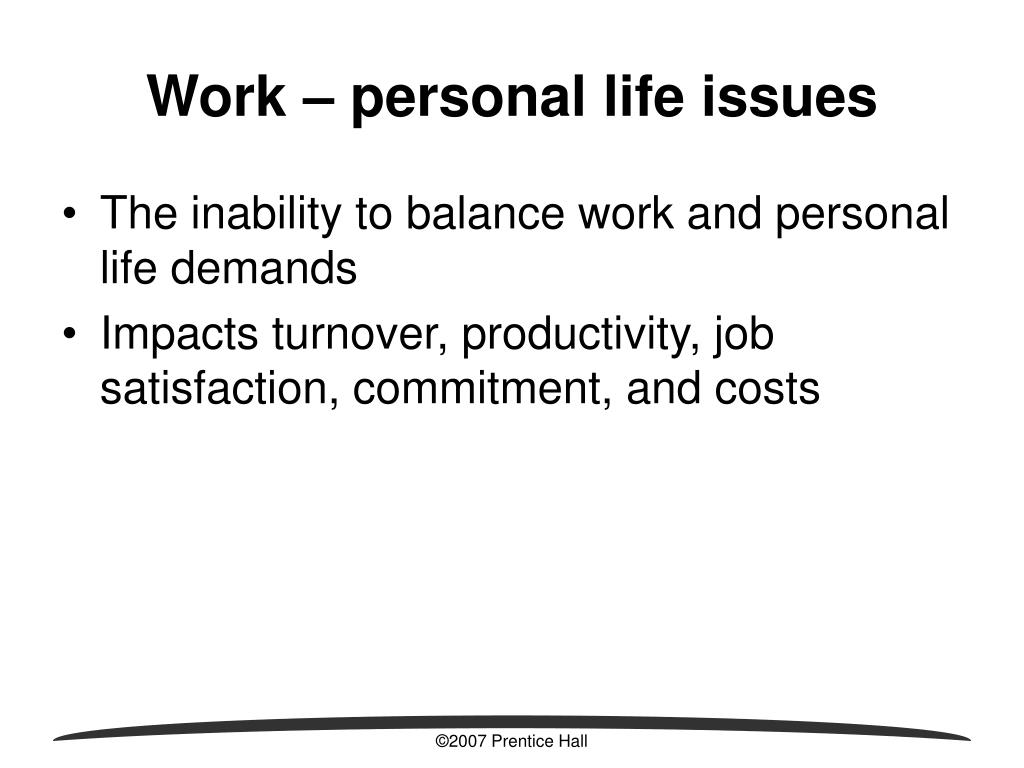 Work – personal life issues
