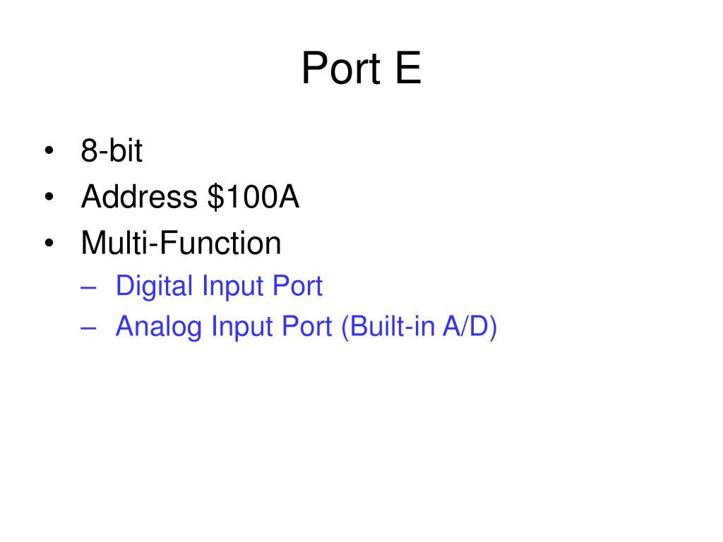 Port E