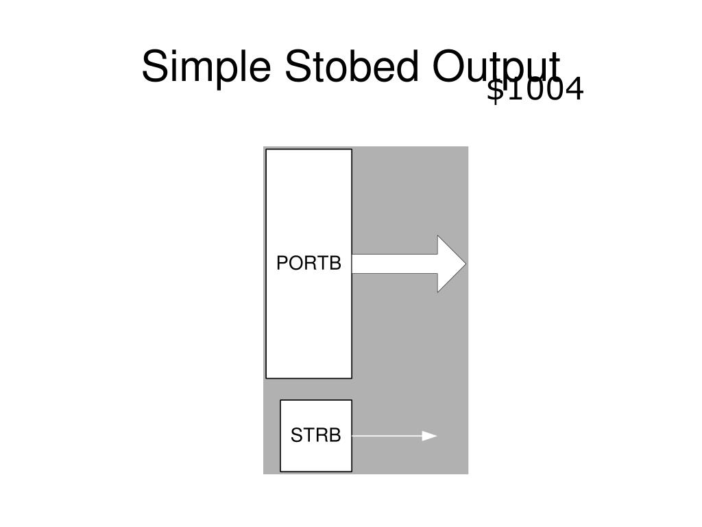Simple Stobed Output