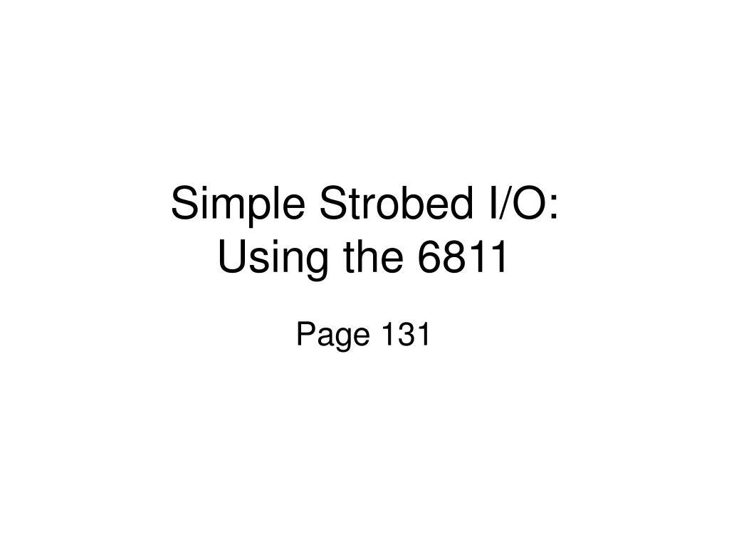 Simple Strobed I/O: