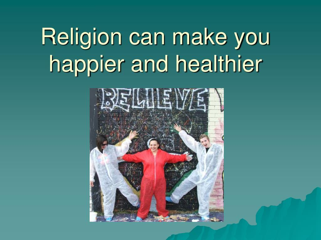 religion can make you happier and healthier