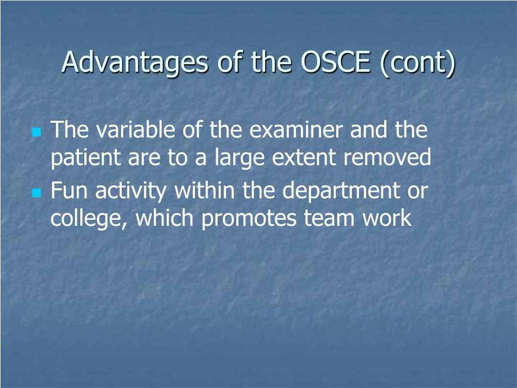 Advantages of the OSCE (cont)
