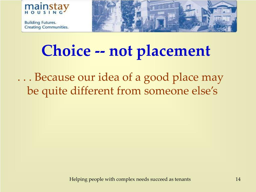 Choice -- not placement