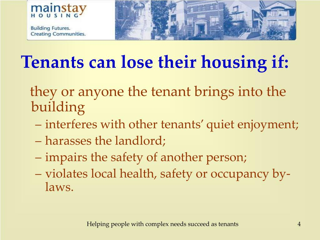 Tenants can lose their housing if: