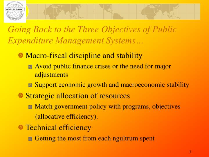 Going back to the three objectives of public expenditure management systems