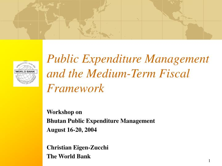 Public expenditure management and the medium term fiscal framework