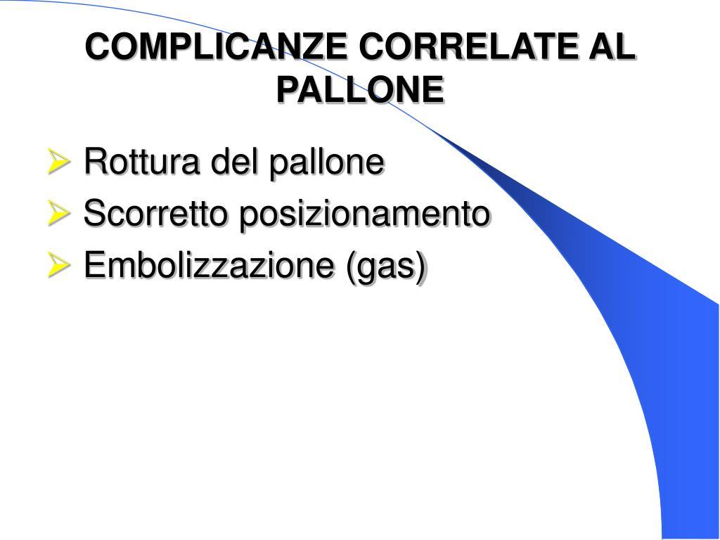 COMPLICANZE CORRELATE AL PALLONE