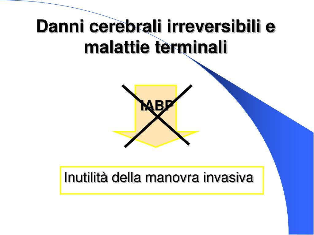 Danni cerebrali irreversibili e malattie terminali