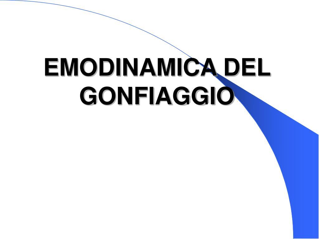 EMODINAMICA DEL GONFIAGGIO