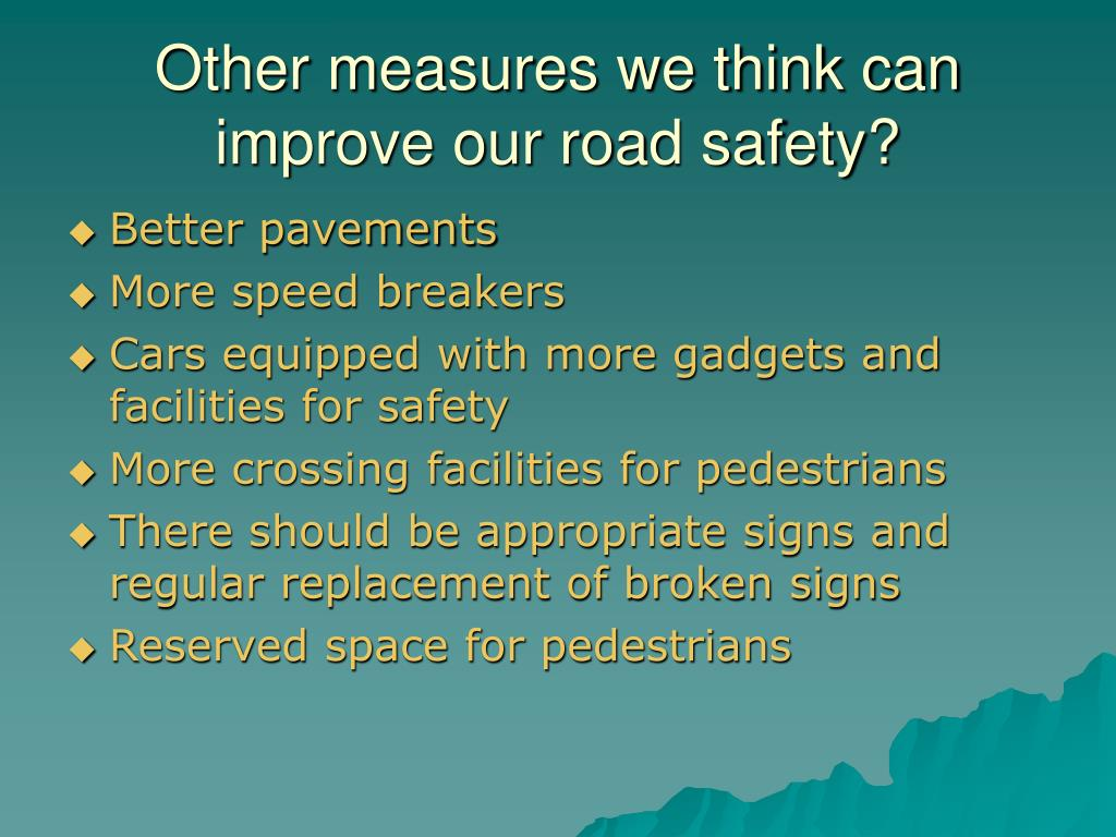 Other measures we think can improve our road safety?