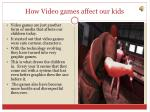 how video games affect our kids
