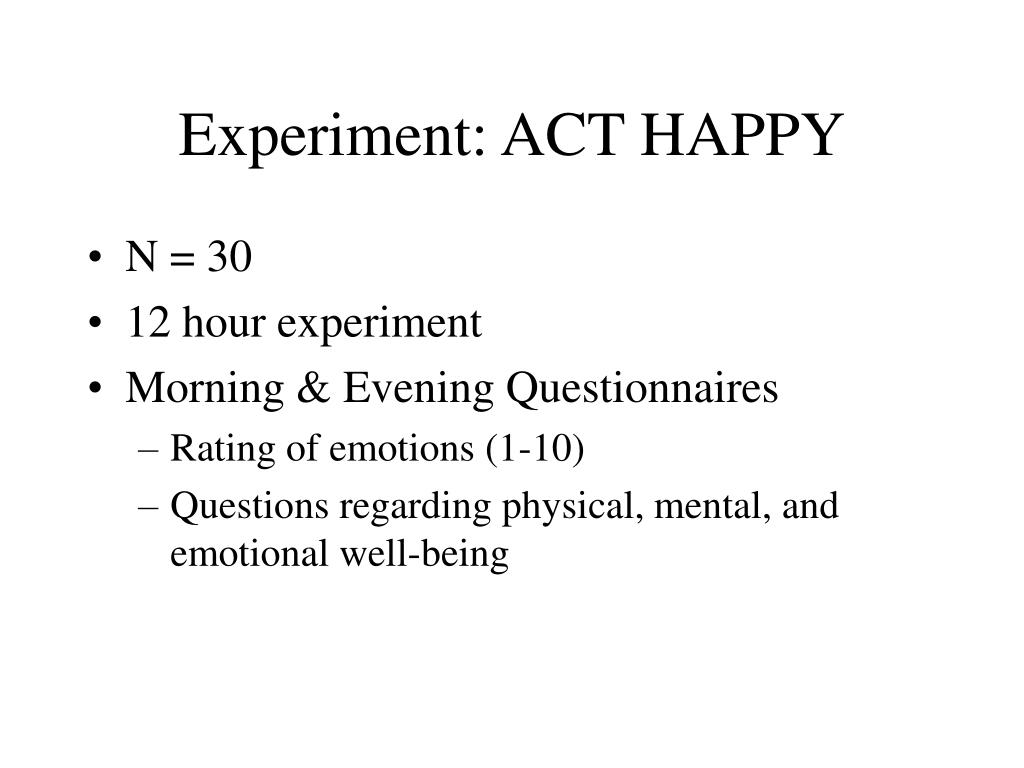 Experiment: ACT HAPPY