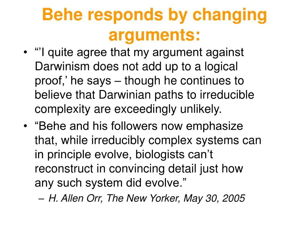 Behe responds by changing arguments: