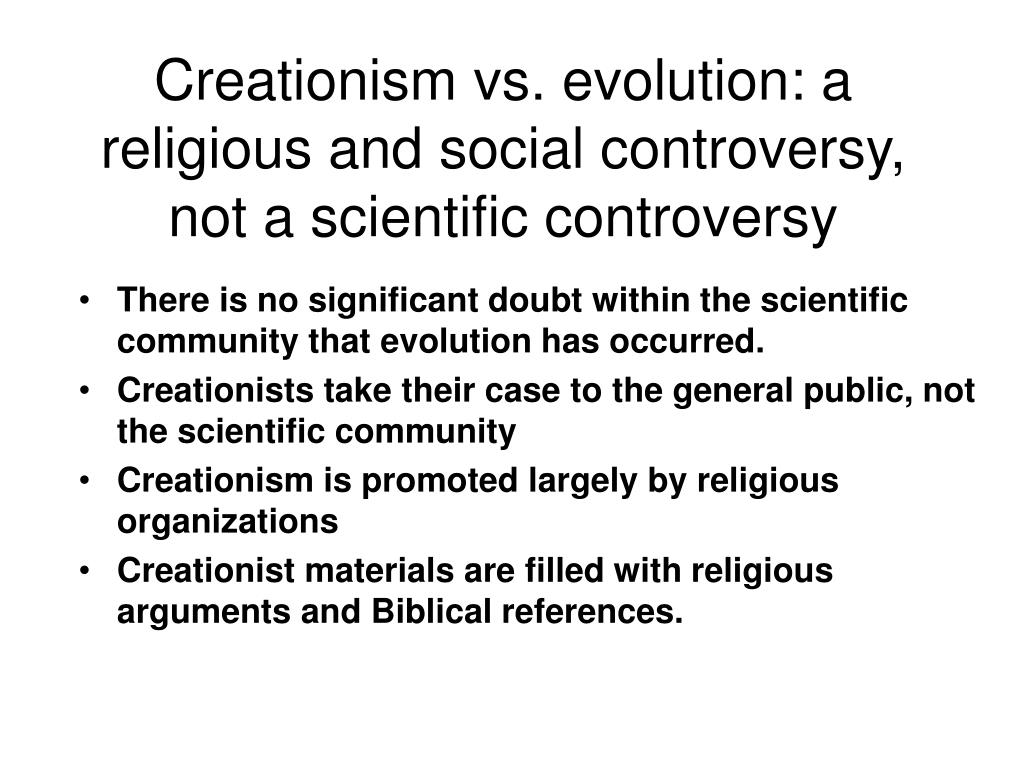 Creationism vs. evolution: a religious and social controversy, not a scientific controversy