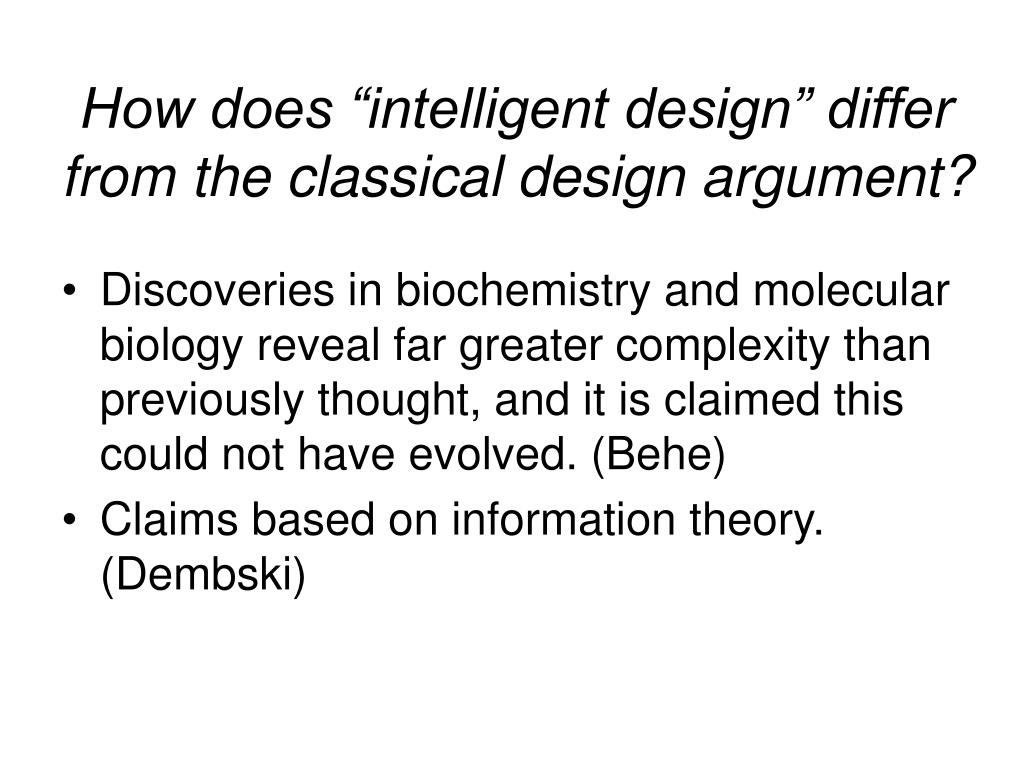 "How does ""intelligent design"" differ from the classical design argument?"
