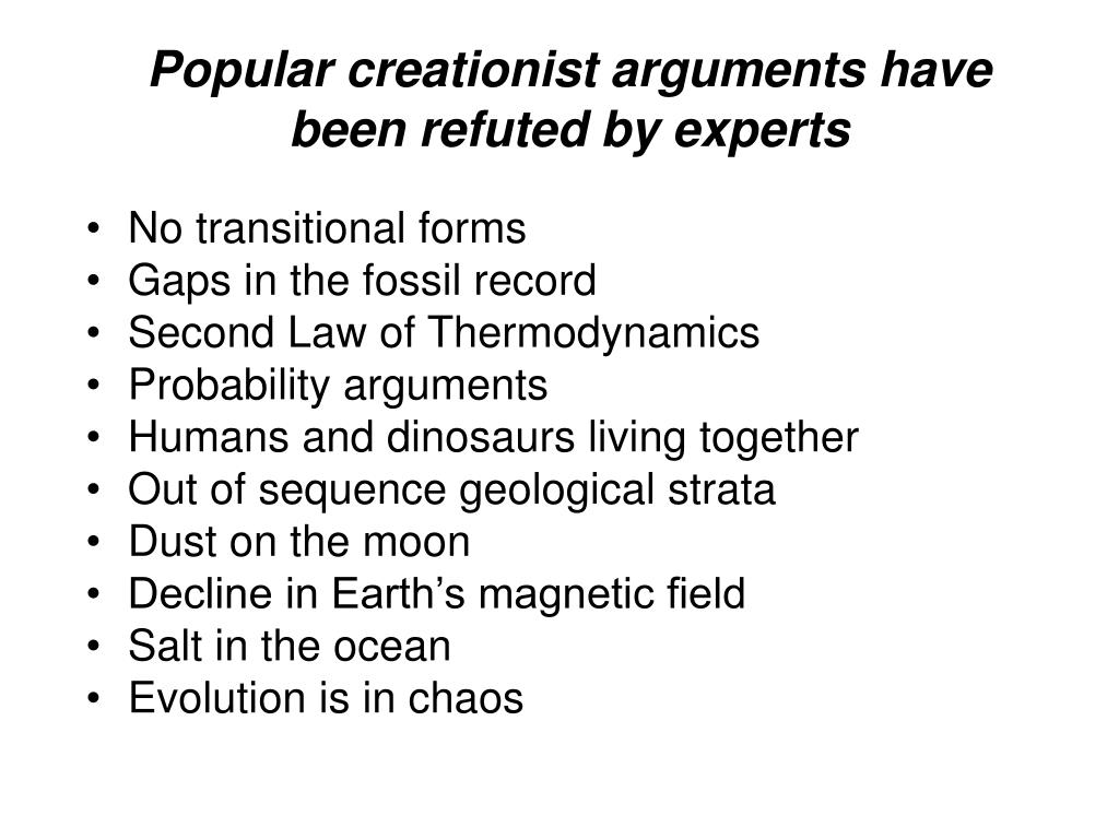 Popular creationist arguments have been refuted by experts