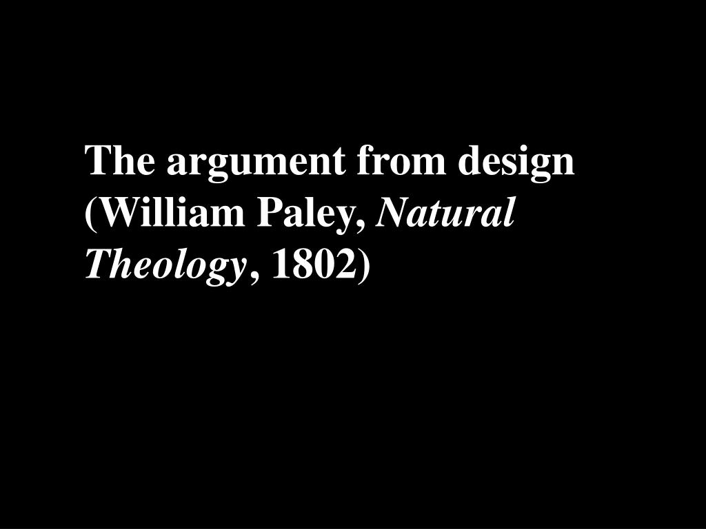 The argument from design (William Paley,