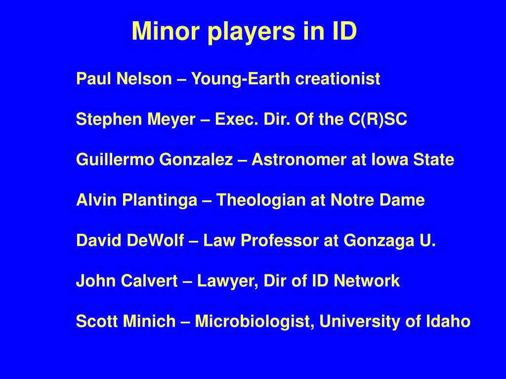 Minor players in ID