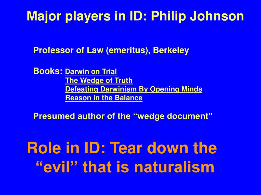 Major players in ID: Philip Johnson