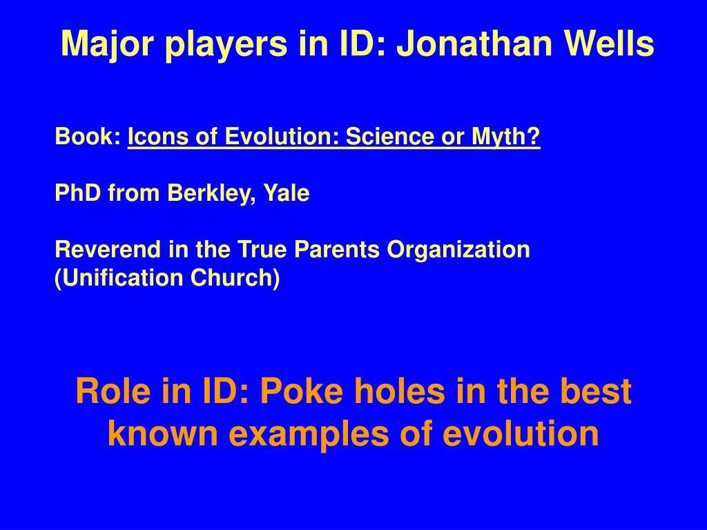 Major players in ID: Jonathan Wells