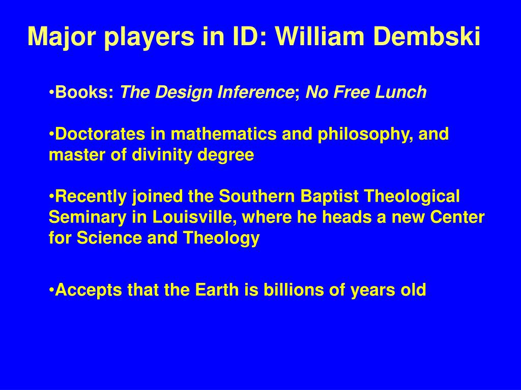 Major players in ID: William Dembski