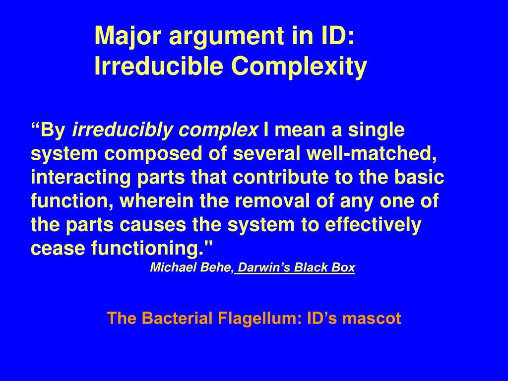 Major argument in ID: Irreducible Complexity