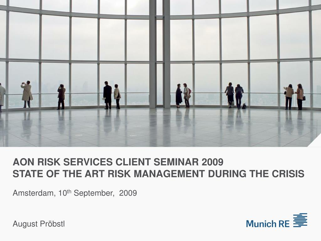 aon risk services client seminar 2009 state of the art risk management during the crisis