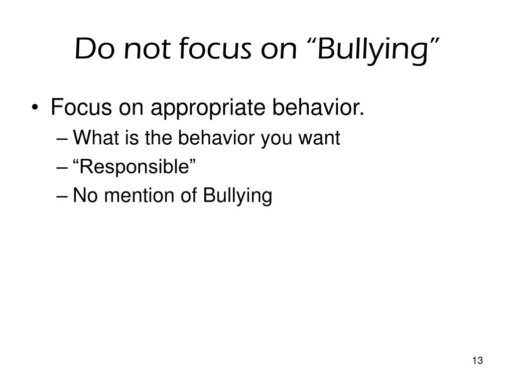 "Do not focus on ""Bullying"""