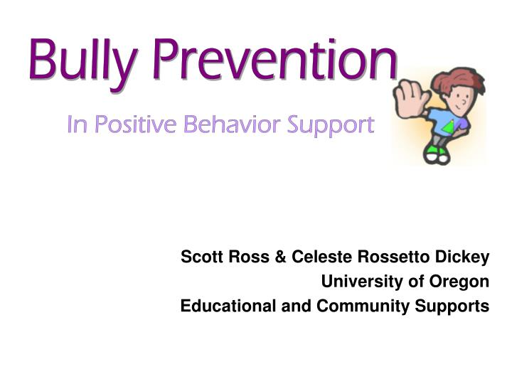 Scott ross celeste rossetto dickey university of oregon educational and community supports