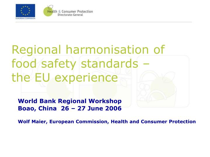 Regional harmonisation of food safety standards the eu experience