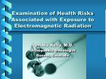 examination of health risks associated with exposure to electromagnetic radiation