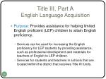 title iii part a english language acquisition