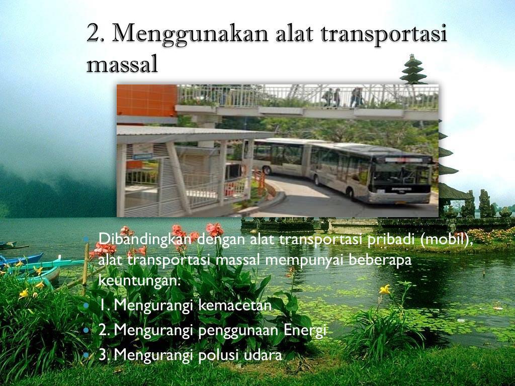 2. Menggunakan alat transportasi massal